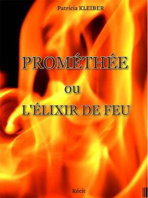 Prométhée ou l'élixir de feu